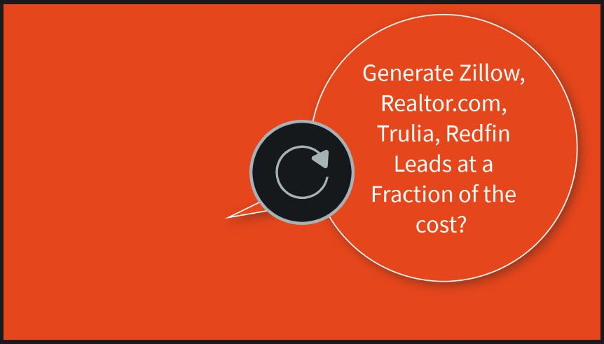 How to Generate zillow realtor.com trulia redfin leads at a fraction of the cost